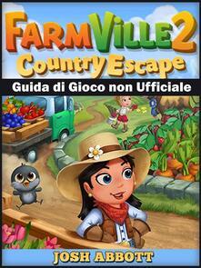 Farmville 2 Country Escape Guida Di Gioco Non Ufficiale - ebook