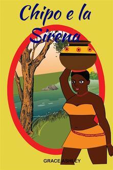 Chipo e la Sirena - Grace Ashley - ebook