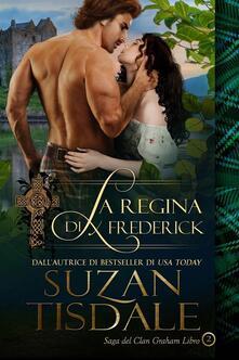 La Regina Di Frederick - Saga Del Clan Graham - Libro 2 - Suzan Tisdale - ebook