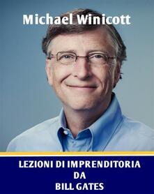 Lezioni Di Imprenditoria Da Bill Gates - Michael Winicott - ebook