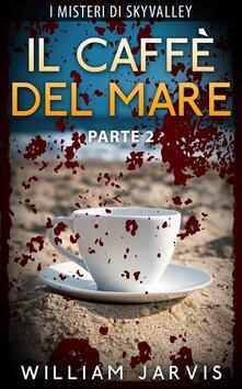Il Caffe Del Mare - William Jarvis - ebook