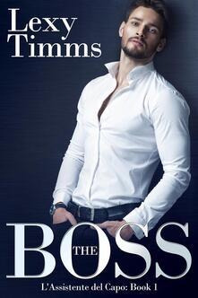 The Boss - L'assistente Del Capo - Lexy Timms - ebook