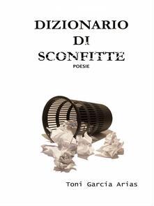 Dizionario di Sconfitte - Toni García Arias - ebook