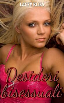 Desideri bisessuali - Lacey Bliss - ebook