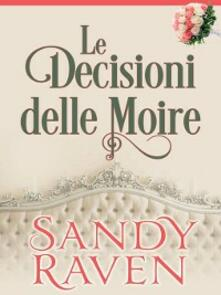 Le decisioni delle moire, (Le cronache dei Caversham, racconto breve) - Sandy Raven - ebook