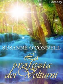 La profezia dei Volturni - Susanne O'Connell - ebook