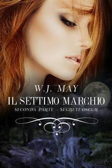 Il settimo marchio - Seconda parte - W.J. May - ebook
