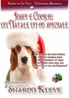 Josey e Cookie: un Natale un po' speciale - Sharon Kleve - ebook