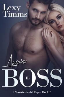 Ancora Il Boss - Lexy Timms - ebook