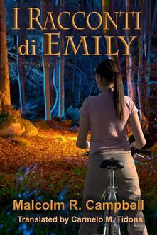I Racconti di Emily - Malcolm R. Campbell - ebook