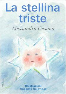 La Stellina Triste - Alessandra Cesana,Onésimo Colavidas - ebook
