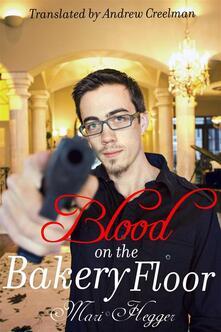 Blood On The Bakery Floor