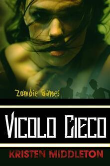 Zombie Games (Vicolo Cieco) - Kristen Middleton - ebook