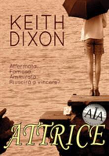 Attrice - Keith Dixon - ebook