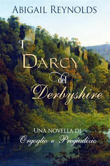 I Darcy del Derbyshire - Abigail Reynolds - ebook