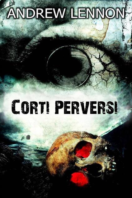 Corti Perversi - Andrew Lennon - ebook