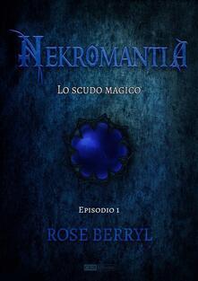 Lo scudo magico (Stagione 1, Episodio 1) - Rose Berryl - ebook