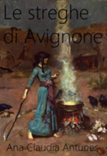 Le Streghe Di Avignone - Ana Claudia Antunes - ebook