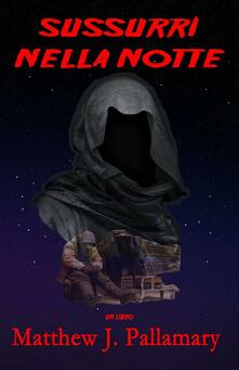 Sussuri Nella Notte - Matthew Pallamary - ebook