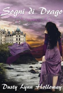 Sogni di Drago - Dusty Lynn Holloway - ebook