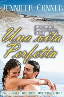 Una vita perfetta - Jennifer Conner - ebook