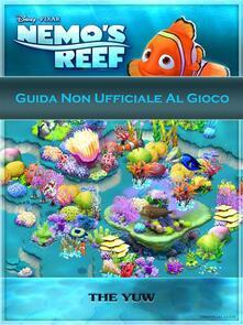 Guida Non Ufficiale Al Gioco Nemo's Reef - Wanda Salatino,The Yuw - ebook