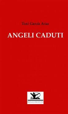 Angeli Caduti - Toni García Arias - ebook