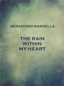 The Rain Within My Heart