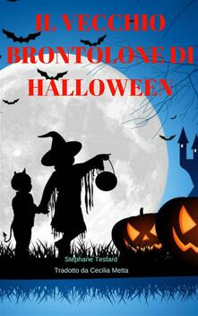 Il vecchio brontolone di Halloween - Testard - ebook