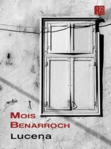 Lucena - Mois Benarroch - ebook