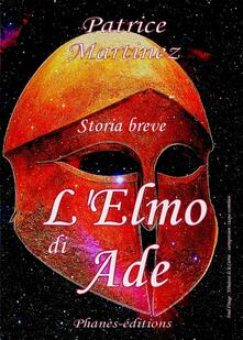 L'Elmo di Ade - Patrice Martinez - ebook