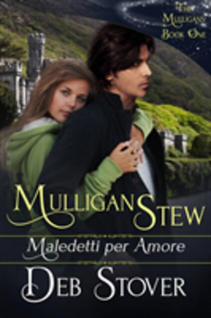 Mulligan Stew - Maledetti per amore - Deb Stover - ebook