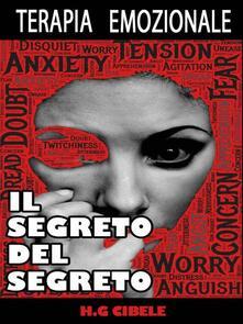 Terapia Emozionale. Il Segreto del Segreto - H. G. Cibele - ebook