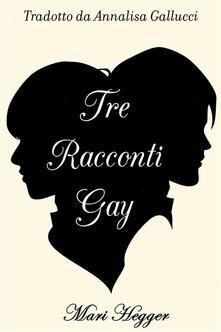 Tre racconti gay - Mari Hegger - ebook