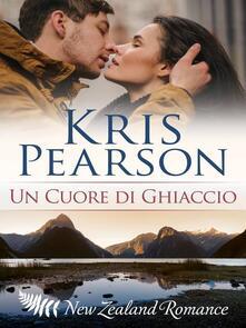 Un Cuore Di Ghiaccio - Kris Pearson - ebook