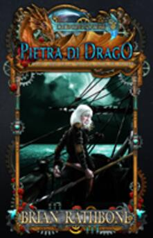 Pietra Di Drago - Brian Rathbone - ebook