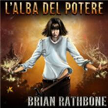 L'alba Del Potere - Brian Rathbone - ebook