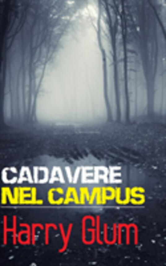 Cadavere Nel Campus - Harry Glum - ebook