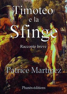 Timoteo e la Sfinge - Patrice Martinez - ebook