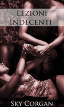 Lezioni Indecenti - Sky Corgan - ebook