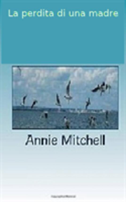 La perdita di una madre - Annie Mitchell - ebook