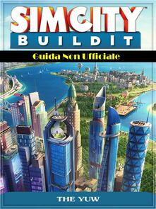 Sim City Buildit Guida Non Ufficiale - Hiddenstuff Entertainment - ebook
