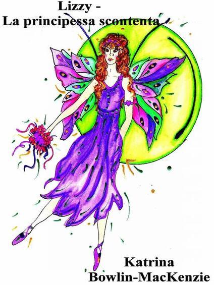 Lizzy - La Principessa Scontenta - Katrina Bowlin-MacKenzie - ebook
