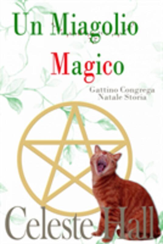 Un Miagolio Magico - Celeste Hall - ebook