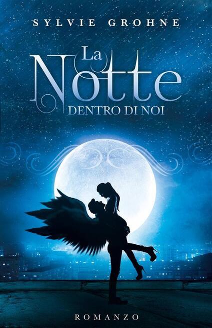 La Notte Dentro Di Noi - Sylvie Grohne - ebook