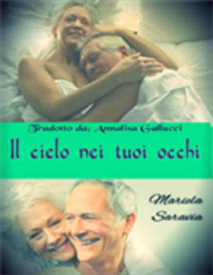 Il Cielo Nei Tuoi Occhi - Mariela Saravia - ebook