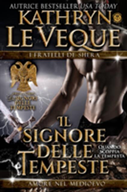 Il Signore Delle Tempeste: I Fratelli De Shera Libro 1 - Kathryn Le Veque - ebook