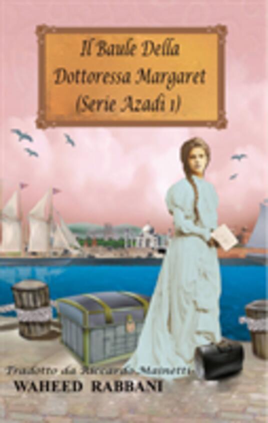 Il Baule Della Dottoressa Margaret - Waheed Rabbani - ebook