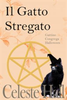 Il Gatto Stregato - Celeste Hall - ebook