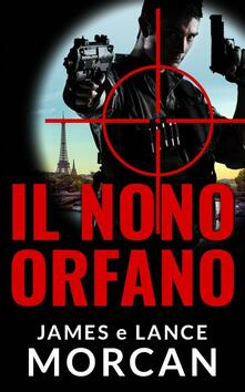 Il Nono Orfano - James Morcan,Lance Morcan - ebook